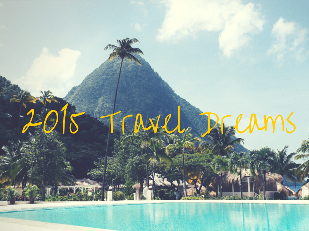 2015 Travel Dreams